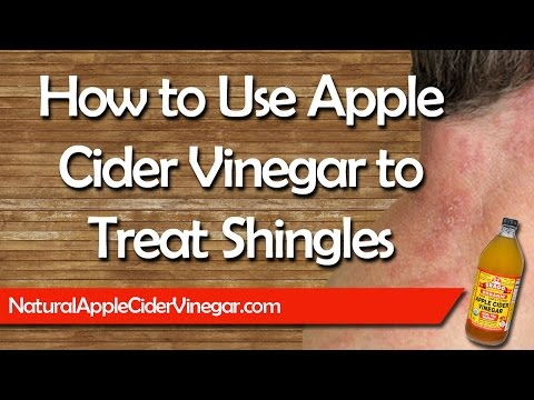 How to Use Apple Cider Vinegar to Treat Shingles