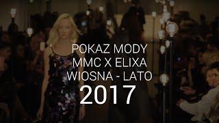 MMC i Eilixa - pokaz wiosna-lato 2017
