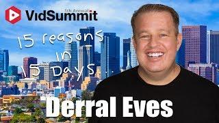 15 Reasons In 15 Days - Derral Eves - VidSummit 2018