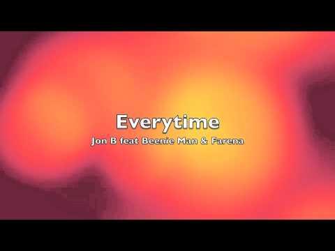 Jon B - Everytime Feat. Beenie Man & Farena