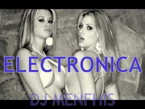 LA MEJOR MUSICA ELECTRONICA MIX  2011 - DJ MENFHIS Music Videos