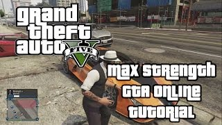 Max Strength GTA V Online Tutorial Super Fast and Easy