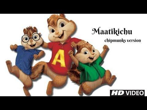 Chimpmunks version mix - Maatikichu Video song FHD
