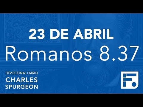 23 de abril – Devocional Diário CHARLES SPURGEON #114