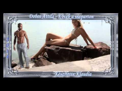 Dobos Attila -°ºۜ•ۜ๏ۣۜ♥*ۣۜ๏ۜ•º  Kövek A Vízparton °ºۜ•ۜ๏ۣۜ♥*ۣۜ๏ۜ•º video