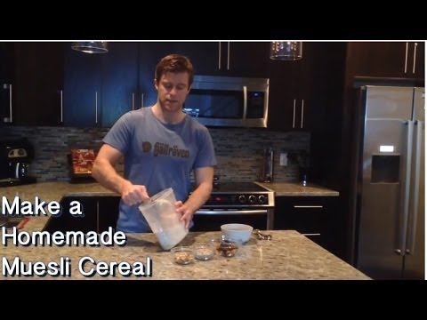 How To Make A Homemade Muesli Cereal - Healthy Breakfast