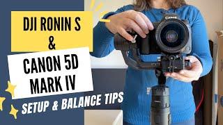 DJI Ronin S + Canon 5D Mark iv Setup & Balance Tips