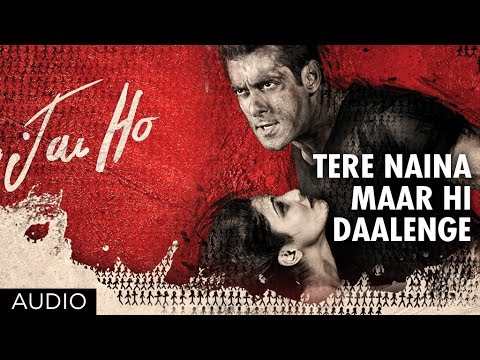 Jai Ho Song: Tere Naina Maar Hi Daalenge Full Song (Audio) |...
