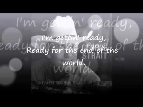 George Strait - Ready For The End Of The World