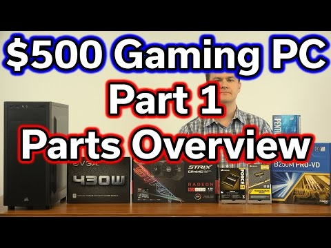 $500 Gaming PC - Pentium G4560 - Part 1 - Parts Overview