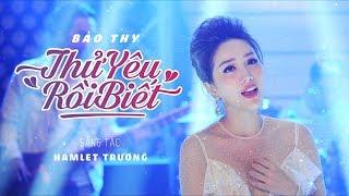 MV Lyrics Thử Yêu Rồi Biết   OST Thử Yêu Rồi Biết   Bảo Thy Official