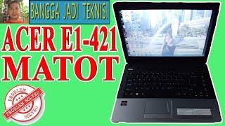 Laptop Acer E1-421 Mati Total / Repair DA0ZQZMB6C1 REV:C Dead