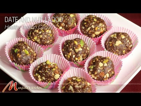 Date and Nut Ladoo – Healthy Indian Candy Recipe by Manjula