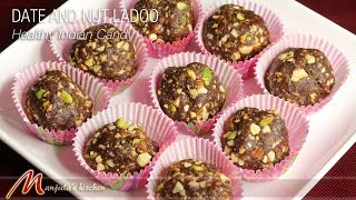 Date and Nut Ladoo - Healthy Indian Candy Recipe by Manjula