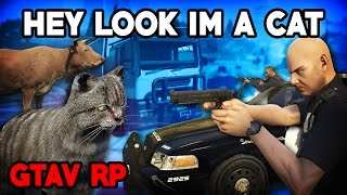 Hey Look I'm a Cat - GTA V RP: Cops & Criminals (Grand Theft Auto 5 Modded)