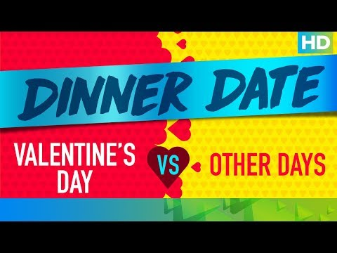 Dinner Date on Valentine's Day Vs. Other Days