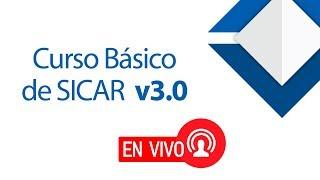 Curso Básico de SICAR Versión 3.0 - [ SICAR v3.0 ] - EN VIVO - SICAR.MX