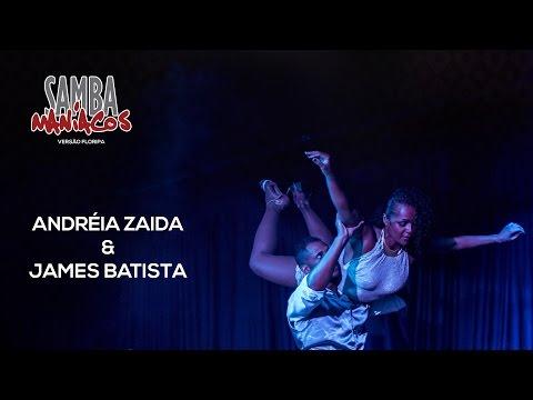 Samba Maníacos Floripa 2016   Andréia Zaida e James Batista