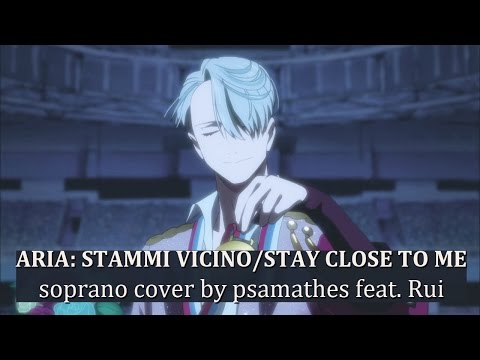 Aria: Stammi Vicino/Stay Close To Me - Yuri!!! On ICE | Soprano Cover By Psamathes Feat. Rui