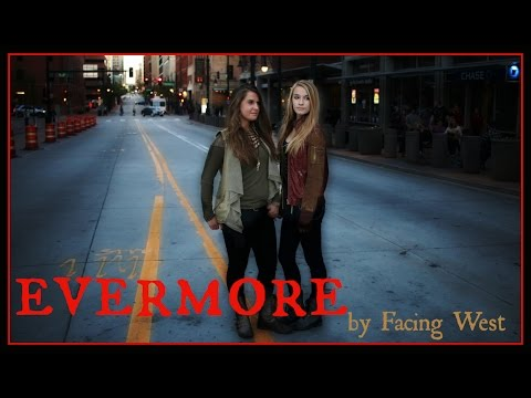 Facing West - Evermore