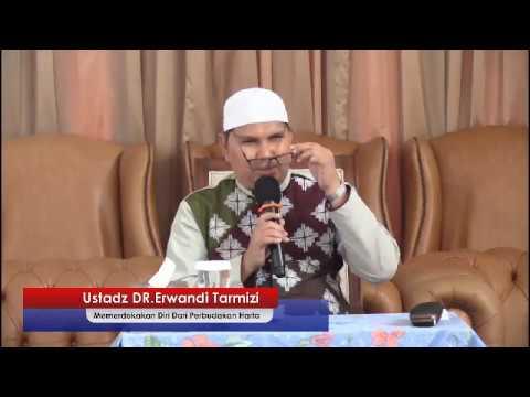 "[Live] Ustadz DR. Erwandi Tarmizi, Hafidzahullah - ""MEMERDEKAKAN DIRI DARI PERBUDAKAN HARTA"""