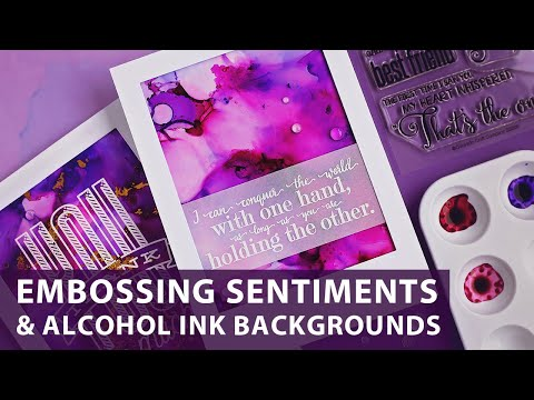 Embossed Sentiments and Alcohol Ink Backgrounds | Colorado Craft Company