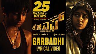 Garbadhi Song with Lyrics   KGF Kannada Movie   Yash   Prashanth Neel   Hombale Films