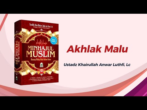 Akhlak Malu - Ustadz Khairullah Anwar Luthfi, Lc