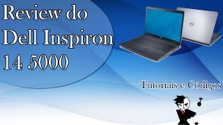 Review do Dell Inspiron 14 5000 Series