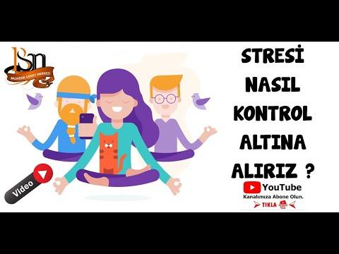 Stresi Nasıl Kontrol Edebiliriz? (Seminer)
