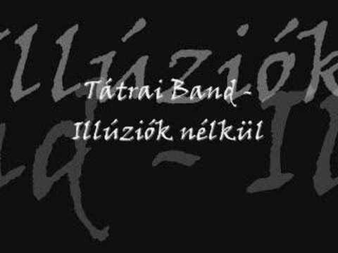 Tátrai Band - Illúziók Nélkül