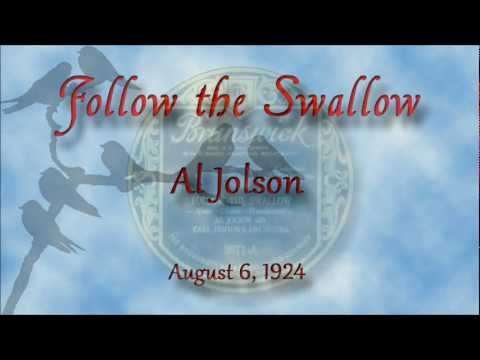 Al Jolson - Follow The Swallow (1924)