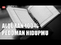Al Quran 100% Pedoman Hidup mu | Ustad Adi Hidayat,LC,MA