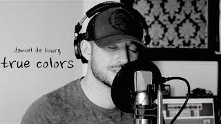 True Colors - Daniel de Bourg rendition
