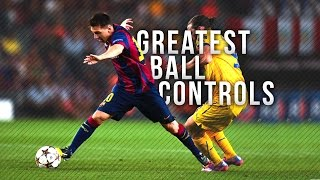 Lionel Messi ● Greatest Ball Controls | 2015 HD