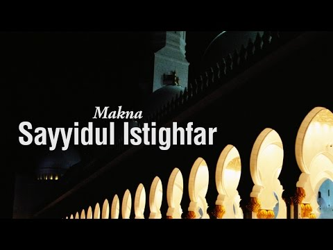 Ustadz Ahmad Zainuddin Al-Banjary - Makna Sayyidul Istighfar