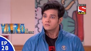 Y.A.R.O Ka Tashan - यारों का टशन - Episode 28 - 1st September, 2016