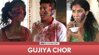 FilterCopy | Holi Special - Gujiya Chor | Ft. Aniruddha Banerjee, Himika Bose, Kritika Avasthi