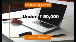 Best Laptops available in India under Rs. 50000 updated list for May 2019