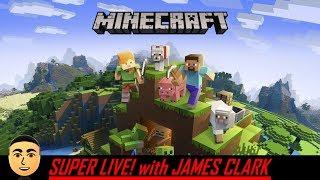 Minecraft - Survival Mode - New World, Fresh Start | Super Live! with James Clark