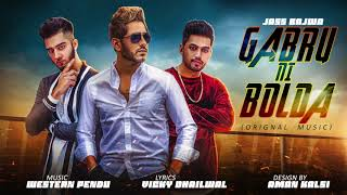 Gabru Ni Bolda (Original Song)   Jass Bajwa   Western Penduz   Latest Punjabi Song 2017