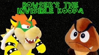 Bowser The Invisible Koopa