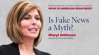 """Is Fake News a Myth?"" - Sharyl Attkisson"