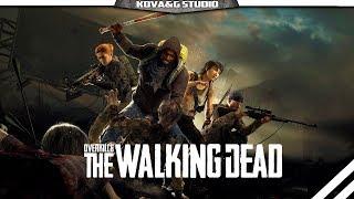 Overkill's The Walking Dead - Обзор. Релиз. Зомби нам друг ?  =Kovarnoe G=