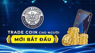 Đầu tư 4.0 | Hướng dẫn trade coin cho người mới bắt đầu
