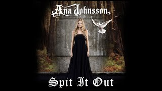 Watch Ana Johnsson Spit It Out video
