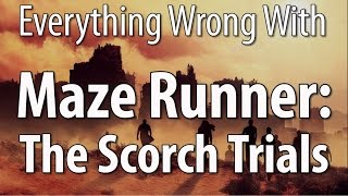 Everything Wrong With Maze Runner: The Scorch Trials