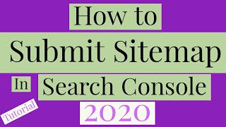 How to Submit Sitemap to Google Search Console in 2020