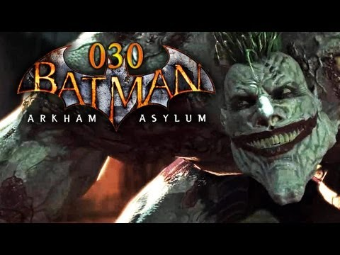 Let's Play Batman: Arkham Asylum #030 - Jokers letzte Party (FINALE) [Full-HD] [Deutsch]