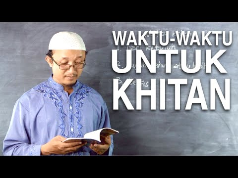 Serial Kajian Anak (36): Waktu-Waktu Khitan - Ustadz Aris Munandar